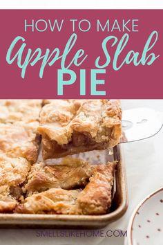 Apple Slab Pie Apple Pie Recipes, Fall Recipes, Sweet Recipes, Fun Desserts, Delicious Desserts, Dessert Recipes, Yummy Food, Fudge, Apple Slab Pie