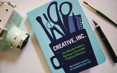 Creative, Inc. - a book about becoming a freelance creative talent released by Chronicle Books in fall 2010