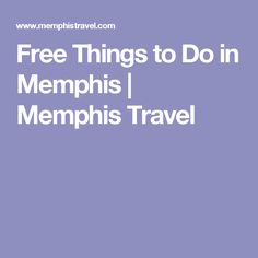 Free Things to Do in Memphis | Memphis Travel