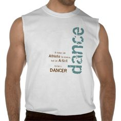 It takes an Athlete to dance, but an Artist to be a Dancer