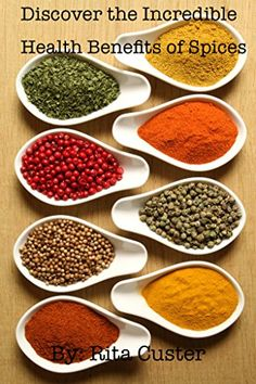 FREE TODAY    Amazon.com: Discover the Incredible Health Benefits of Spices eBook: Reta Custer: Kindle Store