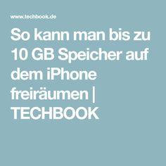 So kann man bis zu 10 GB Speicher auf dem iPhone freiräumen   TECHBOOK