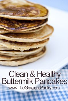 Clean Eating Buttermilk Pancakes