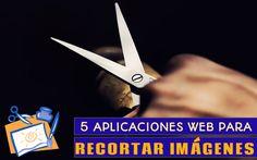 Una selección de 5 prácticas Aplicaciones web para recortar imágenes fácilmente, todas son gratuitas y en ningún caso es necesario el registro.