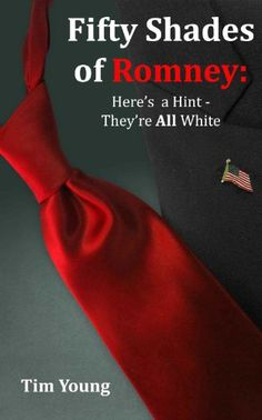 """Free Kindle Book For A Limited Time : 50 Shades of Romney : Hint Theyre All White - In his own self-review of this book, the author Tim Young says, """"BRILLIANT! This is the snarky, intelligent, and hilarious look into the inconsistencies throughout Mitt Romney's political career that both Democrats and apathetic Republicans have been waiting for."""" Comedian and pundit Tim Young tears apart the 2012 race and analyzes the statements of Mitt Romney in this no-holds barred commentary. He dares…"""