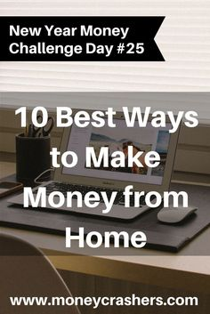 10 Best Ways to Make Money from Home http://www.moneycrashers.com//ways-make-money-from-home/ Money Making Ideas, Making Money, #MakingMoney Making Money Ideas, Make Extra Money #money #workathome #WAHM #workathomemom