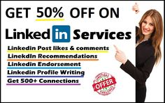 Get 50% Off on Linkedin Recommedations, Endorsements, Post likes and comments CHECK HERE
