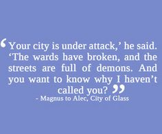 Magnus Bane - City of Glass By Cassandra Clare. YES MAGNUS HE DOES