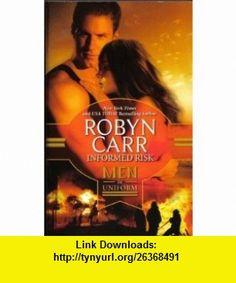 Informed Risk (Men in Uniform) (9780373362523) Robyn Carr , ISBN-10: 0373362528  , ISBN-13: 978-0373362523 ,  , tutorials , pdf , ebook , torrent , downloads , rapidshare , filesonic , hotfile , megaupload , fileserve