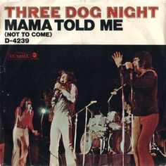 July 11, 1970 - Three Dog Night started a two-week run at No.1 in the US with their version of the Randy Newman song 'Mama Told Me Not To Come', which was also a No.3 hit in the UK. The song was first covered by Eric Burdon on his first solo album in 1966 and gave Tom Jones & Stereophonics a No.4 hit on the UK Singles Chart in 2000.