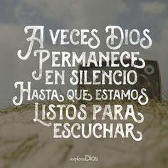 A veces #Dios permanece en #silencio hasta que estamos listos para escuchar…