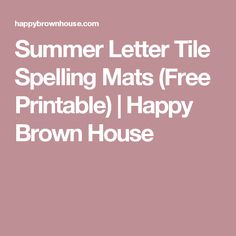 Summer Letter Tile Spelling Mats (Free Printable) | Happy Brown House