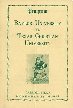 Yes, the rivalry is that old! #SicTCU // Carroll Field, #Baylor v. TCU, Program Cover, 11-25-1915