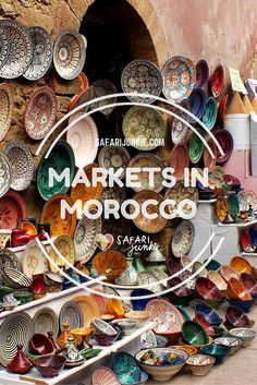 The charm of Markets in Morocco - Why are Moroccan Markets so alluring and what are the main products to shop when visiting Marrakech.