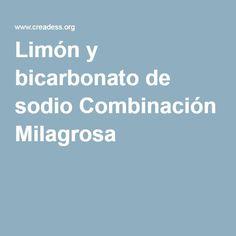 Limón y bicarbonato de sodio Combinación Milagrosa