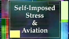 Self-Imposed Stress and Aviation (Physiology of Flight No. 11) ~1990 FAA Pilot Training https://www.youtube.com/watch?v=mkcgxY1VY7I #stress #aviation #pilot
