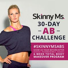 Join us for our 30 Day Ab Challenge!  Hashtag #SKINNYMSABS on Instagram to show us your progress and you are entered to win a 6 Week Total Body Makeover Program!  #6weekfitnessprogram #fabulousabs #30dayabchallenge