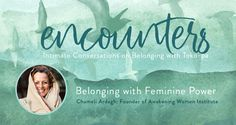 Traditionally, women have had to develop power in relation to a culture that devalues them; competing for position, proving worth, and fighting not to be dismissed. But this results in our feeling alienated from each other, and ourselves. Given freedom from that context, what does feminine power look like unto itself? In #Encounters 3 I speak with Chameli Ardagh about the power generated from connectedness. FREE 7-week series on #Belonging here…