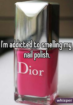 """Someone from posted a whisper, which reads """"I'm addicted to smelling my nail polish. Dior Nail Polish, Dior Nails, Nail Polish Style, Cute Nail Polish, Cute Nail Art, Nail Polish Colors, Cute Nails, Hair And Nails, My Nails"""