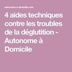 4 aides techniques contre les troubles de la déglutition - Autonome à Domicile