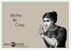 Bitches !