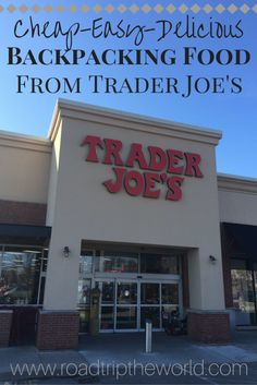 Trader Joe's Backpacking Food – Convenient and Delicious - Cheap, easy and delicious, Trader Joe's is a backpackers paradise for quick and easy trail meals and snacks!