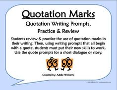 "Students review and practice the use of quotation marks in their writing. Includes unique ""Quote Cards"" with dialogue that can be used as a writing prompt. ($2.49)"