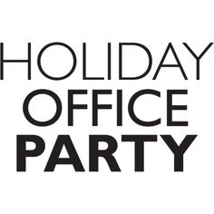 Holiday Office Party Text ❤ liked on Polyvore featuring text, words, print, quotes, phrase and saying