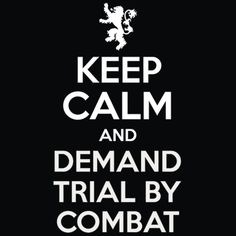 Keep Calm and Demand Trial By Combat T-Shirt Game of Thrones Tee