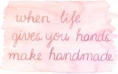 watercolour print: when life gives you hands make handmade