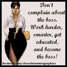 I'm a boss lady! Sister Quotes, Girl Quotes, Woman Quotes, Me Quotes, Wise Qoutes, Sister Humor, Faith Quotes, Famous Quotes, Black Women Quotes