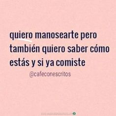 pa' que veas bb Hot Quotes, Funny Quotes, Funny Memes, Romantic Humor, Romantic Quotes, Ex Amor, Just For You, Love You, Tumblr Love