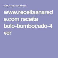 www.receitasnarede.com receita bolo-bombocado-4 ver