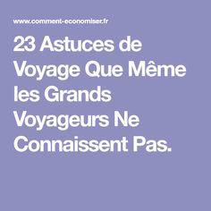 23 Astuces de Voyage Que Même les Grands Voyageurs Ne Connaissent Pas.