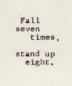 Fall seven times, stand up eight. motivational quotes #motivation (Top Quotes Motivation)