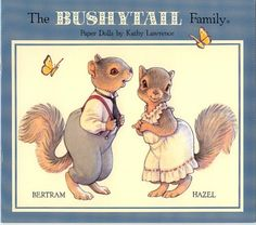 The Bushy Tail Family front cover A squirrel family of paper dolls with clothes. 8 pages