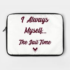 """I have to remind myself, you're not worth the jail time - Funny  """"The best designs on laptop / notebook covers that use funny sayings, funny quotes, funny slogans, insulting lines, sarcastic quotes, funny phrases and insults to make you laugh out loud."""" Our funny cases are of superior print quality and you will feel just great using them. #funnylaptopcover#funnyquotes #funnysayings #giftideas #laptopcover Funny Slogans, Funny Phrases, Funny Sayings, Laptop Cases, Notebook Covers, Sarcastic Quotes, Laugh Out Loud, Cool Designs, Make It Yourself"""