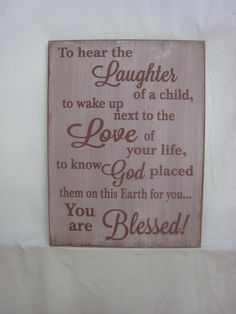 Rustic Sign To Hear the Laughter of a Child to by ExpressionsNmore, $39.95