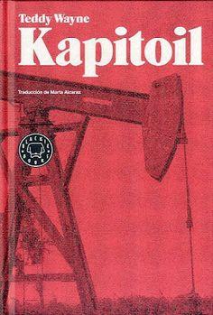 Kapitoil / Teddy Wayne ; traducción de Marta Alcaraz