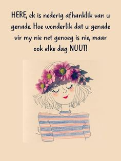 Goeie Nag, Goeie More, Afrikaans Quotes, Simple Quotes, Happy Birthday Images, Good Morning Wishes, My King, Prayers, Give It To Me