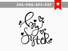 big sister svg, big sister shirt, cute svg, commercial use, handwritten font silhouette cameo files  sibling shirts svg files for silhouette by PersonalEpiphany on Etsy
