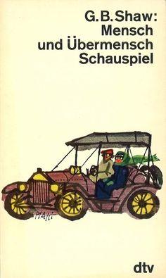 Mensch und Übermensch : mit dem Brief an Arthur Walkley ; [Schauspiel] by George Bernard Shaw | LibraryThing