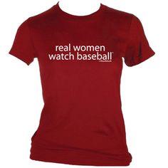 Real Women Watch Baseball T-Shirt.. I need this!