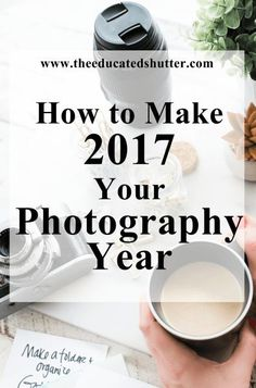 2016 not work out the way you wanted? Want to make 2017 your photography year? Click here to find out how!