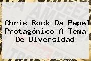 http://tecnoautos.com/wp-content/uploads/imagenes/tendencias/thumbs/chris-rock-da-papel-protagonico-a-tema-de-diversidad.jpg Chris Rock. Chris Rock da papel protagónico a tema de diversidad, Enlaces, Imágenes, Videos y Tweets - http://tecnoautos.com/actualidad/chris-rock-chris-rock-da-papel-protagonico-a-tema-de-diversidad/