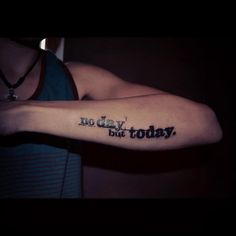 """"""" no day but today. """" #RENT tattoo"""