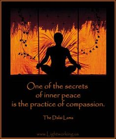 "Wise words from the Dalai Lama""One of the secrets of inner peace in the practice of compassion. Dalai Lama, Spiritus, Jack Kerouac, Way Of Life, Inner Peace, Spiritual Quotes, Mantra, Motto, Simple Living"