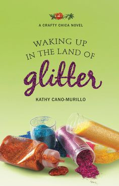 Waking Up in the Land of Glitter: A Crafty Chica Novel:Amazon:Kindle Store