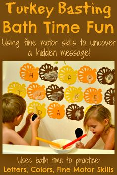 Wash & Learn: A Turkey Basting Bath Time!  Perfect for Thanksgiving!!  Use turkey basters to uncover a hidden message!  Use bath time to practice letters, colors, and fine motor skills!