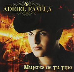 Adriel Favela - Mujeres de Tu Tipo